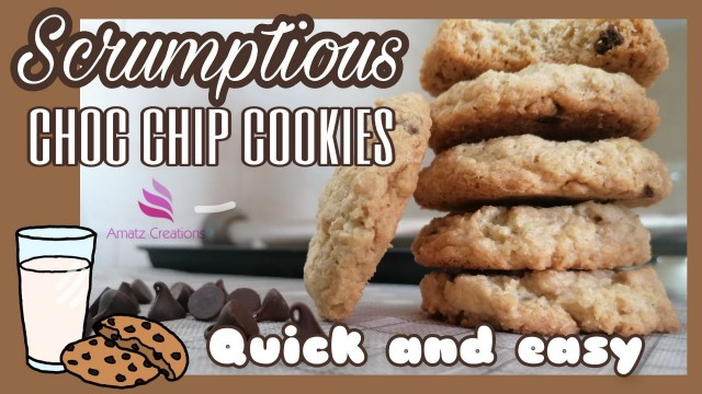 Scrumptious Choc Chip Cookies