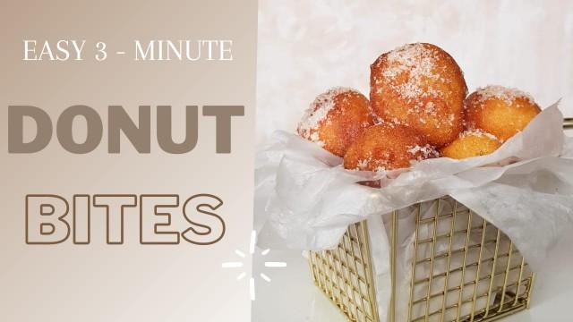 3 Minute Donut Bites 🍩🍩