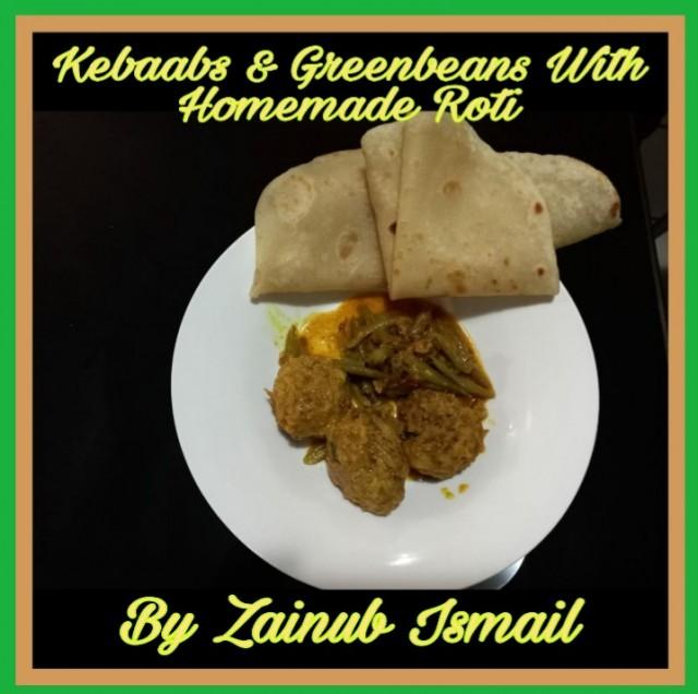 Green Beans & Kebaabs With Homemade Roti