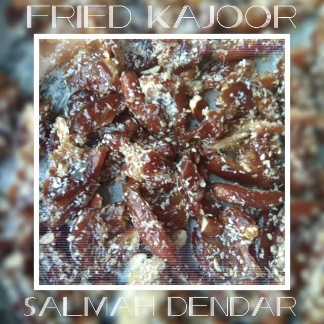Fried Kajoor