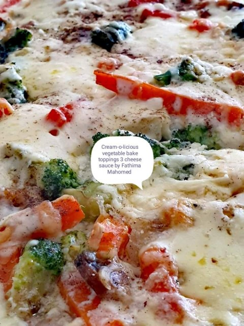 Cream - O-licious Vegetables Bake With Three Cheese Sauce